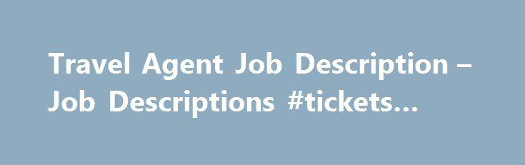 Awesome Travel Agent Job Description U2013 Job Descriptions #tickets #cheap Http://china