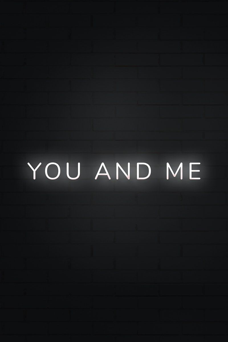 Glowing You And Me Neon Typography On A Black Background Free Image By Rawpixel Com Hein In 2021 Neon Typography Neon Quotes Black Background Quotes