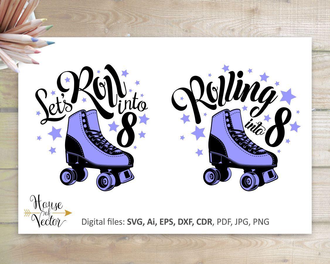 Rolling Into 8 Vector Digital Download File Roller Skates Etsy Birthday Clips Skate Birthday Roller Skate Birthday