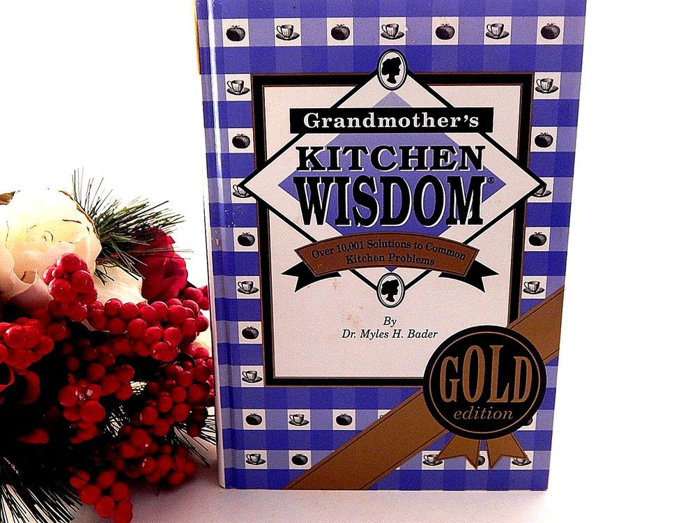 Grandmothers Kitchen Wisdom Gold Edition 1998 Dr Myles H. Bader Homemaking Guide