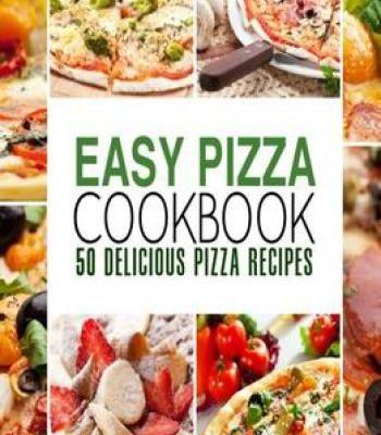 Easy pizza cookbook 50 delicious pizza recipes pdf cookbooks easy pizza cookbook 50 delicious pizza recipes pdf forumfinder Choice Image