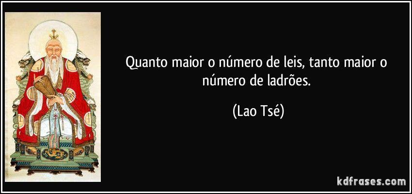 Quanto maior o número de leis, tanto maior o número de...