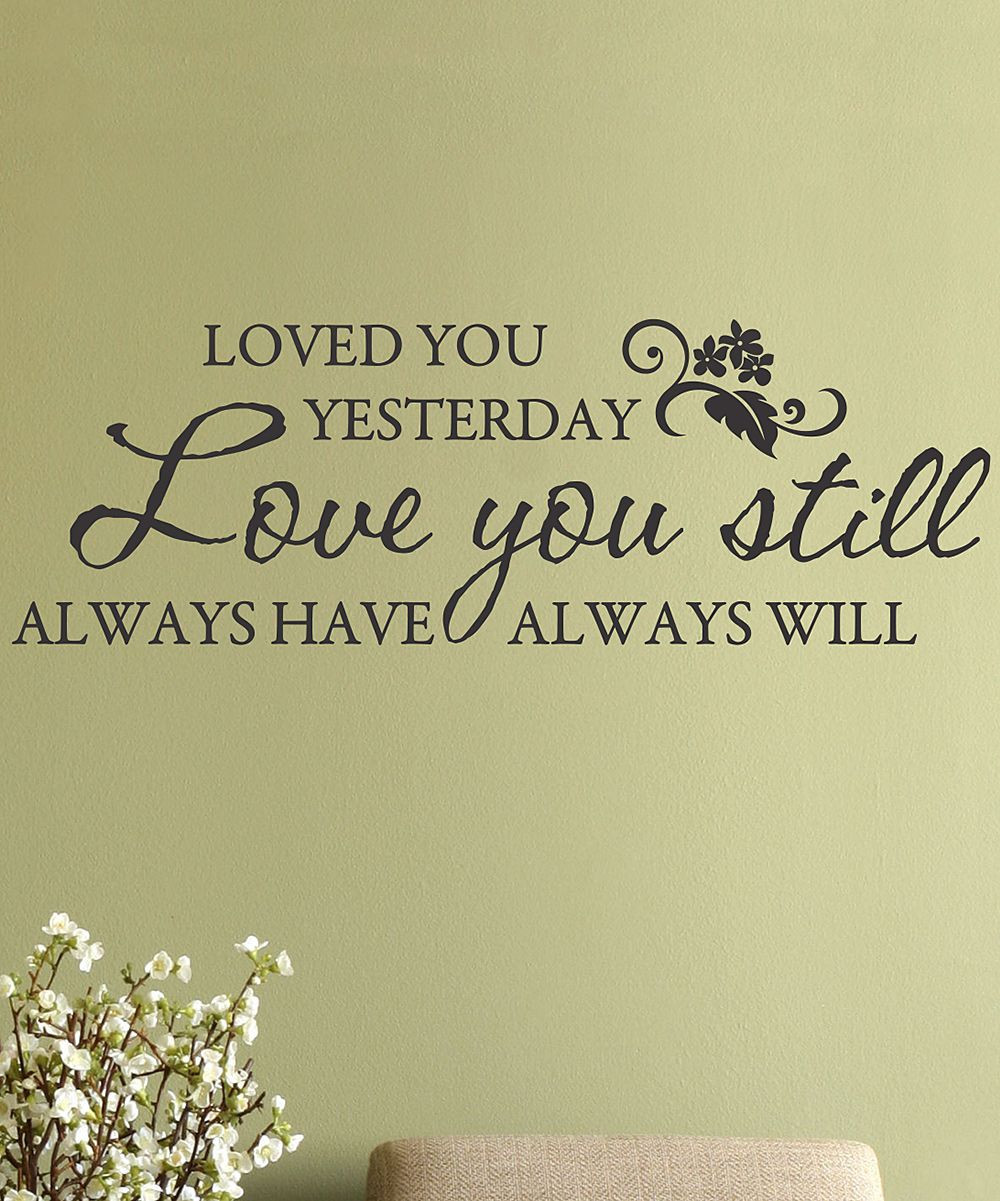 Black \'Love You Still\' Wall Quote | DIY | Pinterest | Quotation