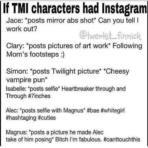 If TMI characters had Instagram...........