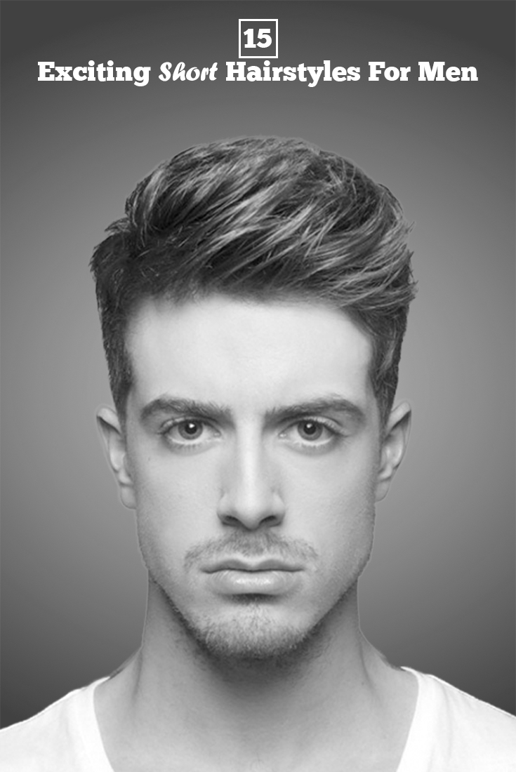 25 Popular Short Hairstyles For Men Will Surely Make Your Hearts Racing In 2020 Mens Hairstyles Short Mens Hairstyles Cool Hairstyles For Men