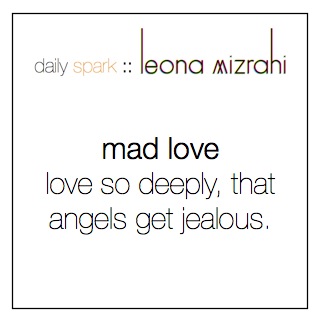 mad love :: love so deeply, that angels get jealous. #dailyspark