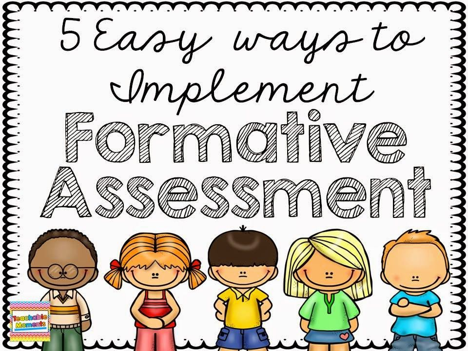 Teachable Moments Five easy ways to implement formative - formative assessment strategies
