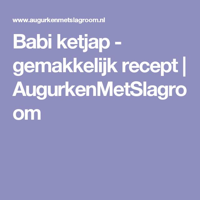 Babi ketjap - gemakkelijk recept   AugurkenMetSlagroom