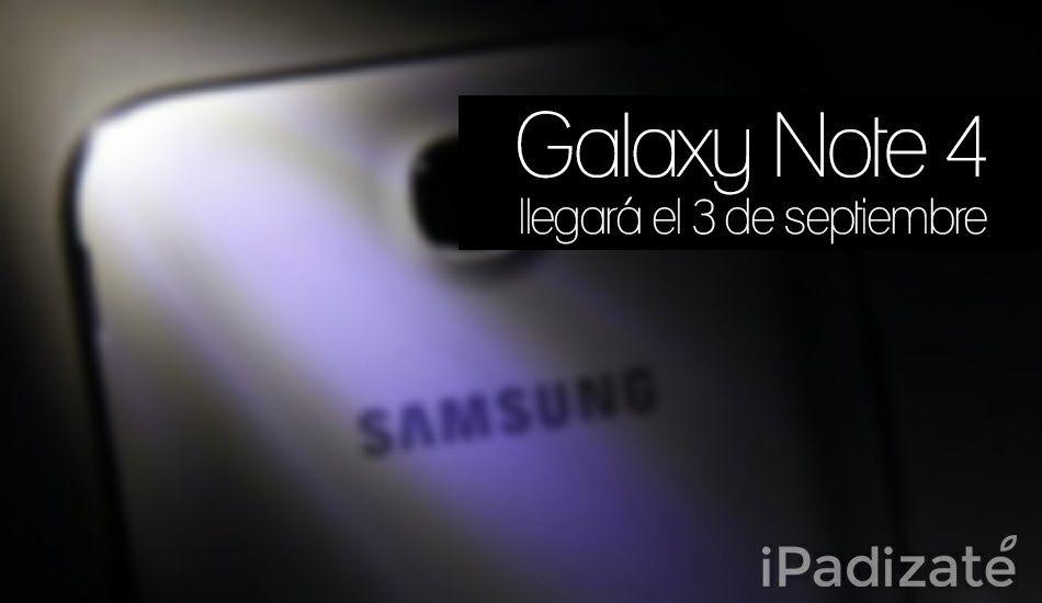 El Galaxy Note 4 será Presentado al Mundo el 3 de Septiembre