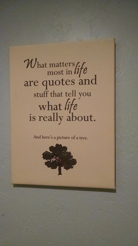 What Matters Most In Life Are Quotes And Stuff That Tell You What Life Is  Really