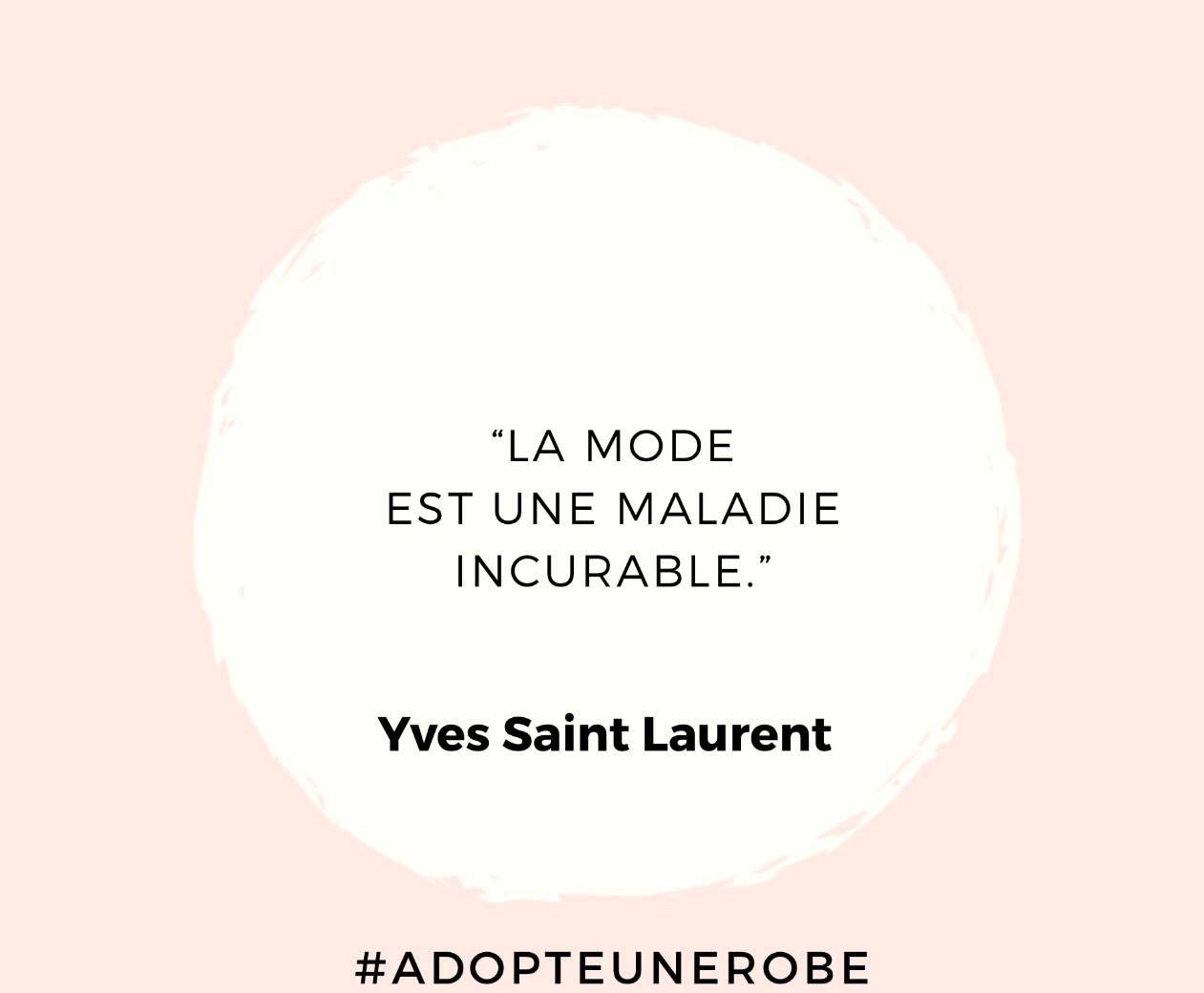 La Mode Est Une Maladie Incurable Yves Saint Laurent