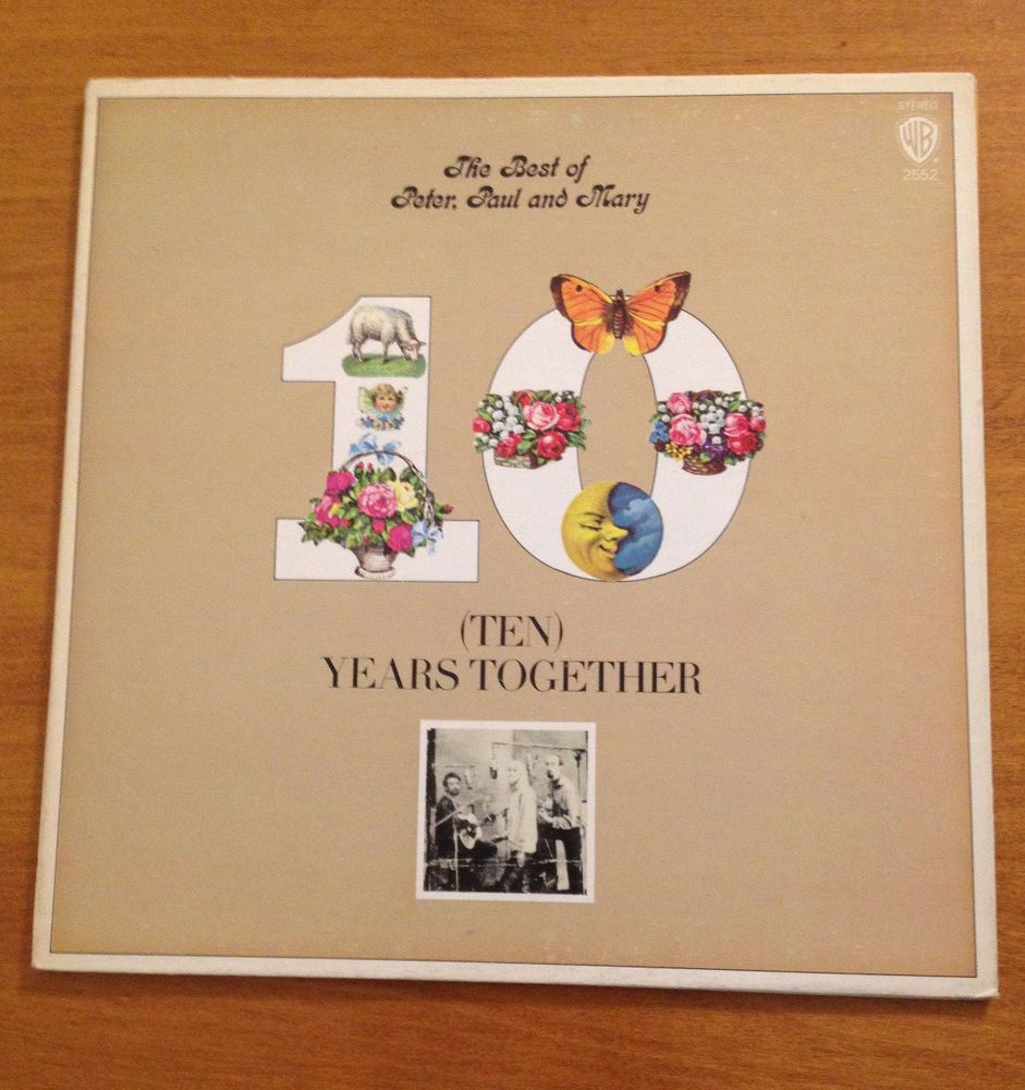 Peter Paul And Mary Ten Years Together Lp 1970 Bs 2552 Canada 12 Page Booklet Folkcountryrockrocknrollsingersongwri Peter Paul And Mary Album Covers John Cage