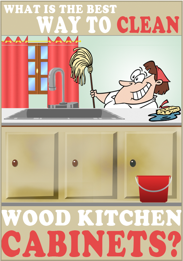 What is the best way to clean wood kitchen cabinets ...