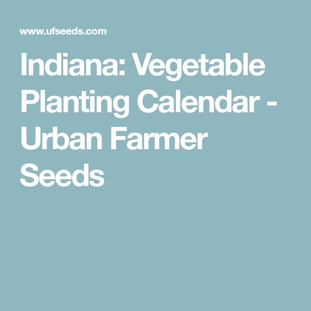 Indiana Vegetable Planting Calendar Vegetable Planting 400 x 300