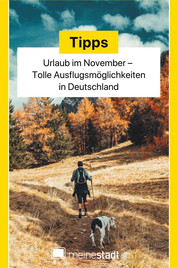 Urlaub im November – Tolle Ausflugsmöglichkeiten in Deutschland im November  #monatnovember