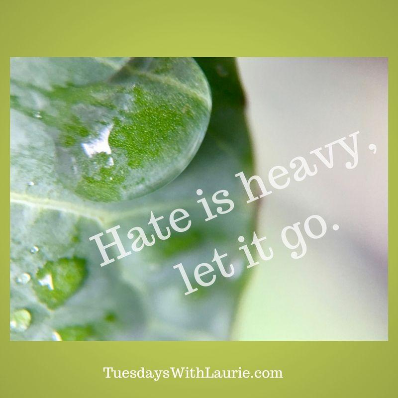 Hate Is Heavy Let It Go Fancy That Pinterest