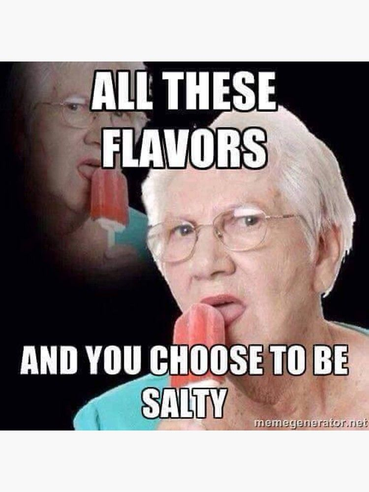 'all these flavors and you choose to be salty' Sticker by scotter1995