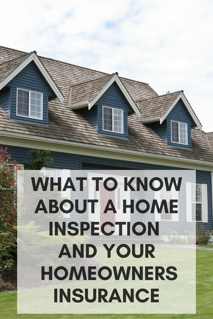 Can A Home Inspection Help Determine Home Insurance Needs Home