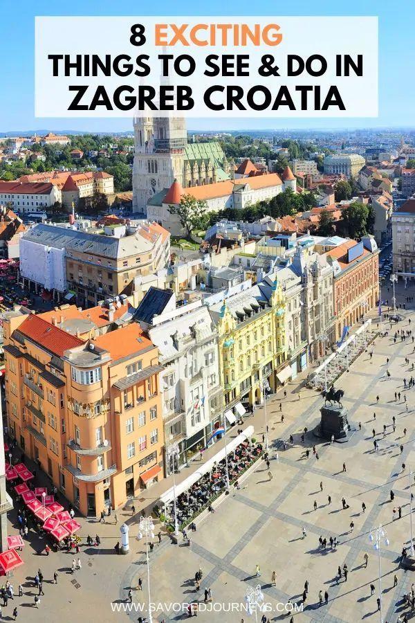 8 Top Things To Do In Zagreb Croatia Zagreb Croatia Cuba Travel City Trips Europe