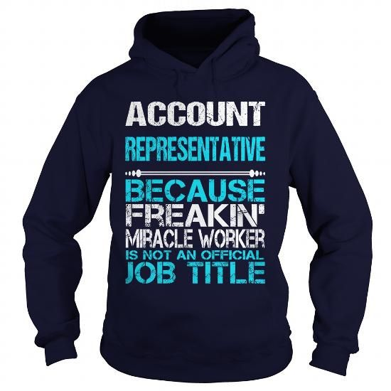 ACCOUNT REPRESENTATIVE Only Because Freaking Awesome Is Not An Official Job Title T Shirts, Hoodies, Sweatshirts