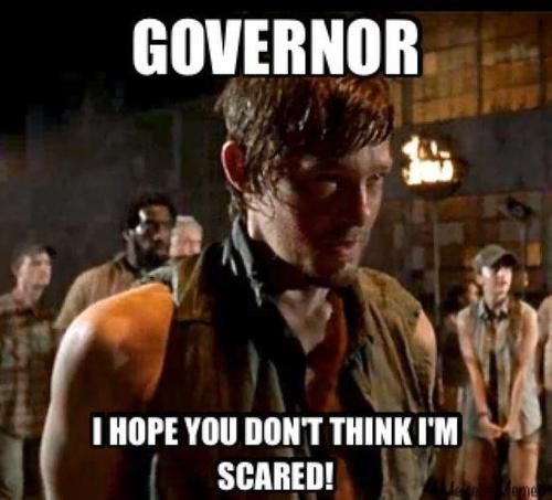 Look out governor!!! Daryl's gunnin' (or bowin') for you!!!