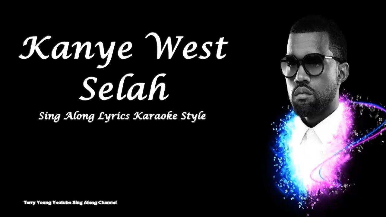 Kanye West Salah Sing Along Lyrics Singing Lyrics Kanye West