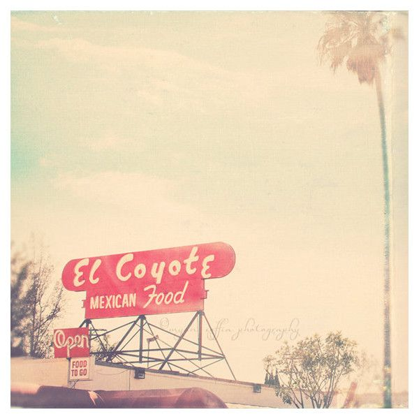 Los Angeles photo. El Coyote red mexican food sign, retro diner,... ($17) ❤ liked on Polyvore