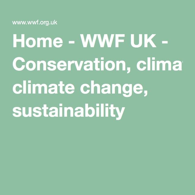 Home - WWF UK - Conservation, climate change, sustainability