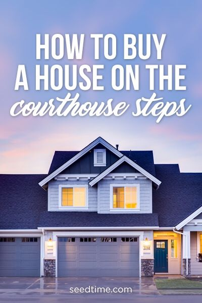 How To Buy A House On The Courthouse Steps Buying Foreclosed
