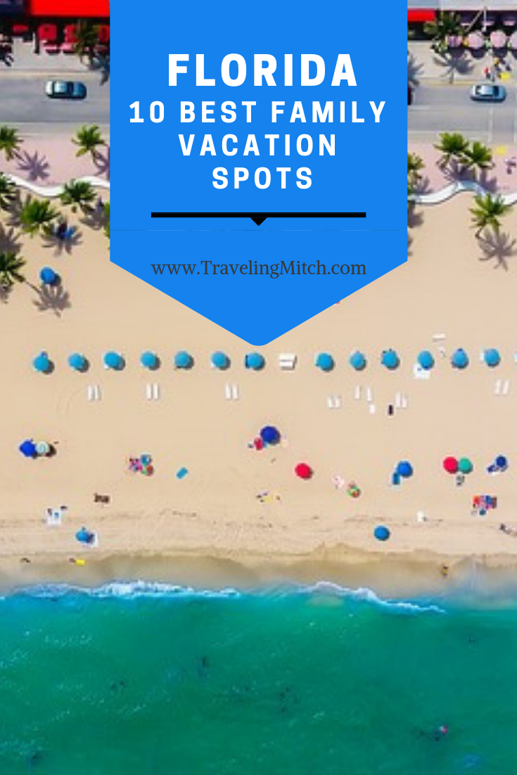 The 10 Best Family Vacation Spots In Florida Travelingmitch Best Family Vacation Spots Family Vacation Spots Best Family Vacations