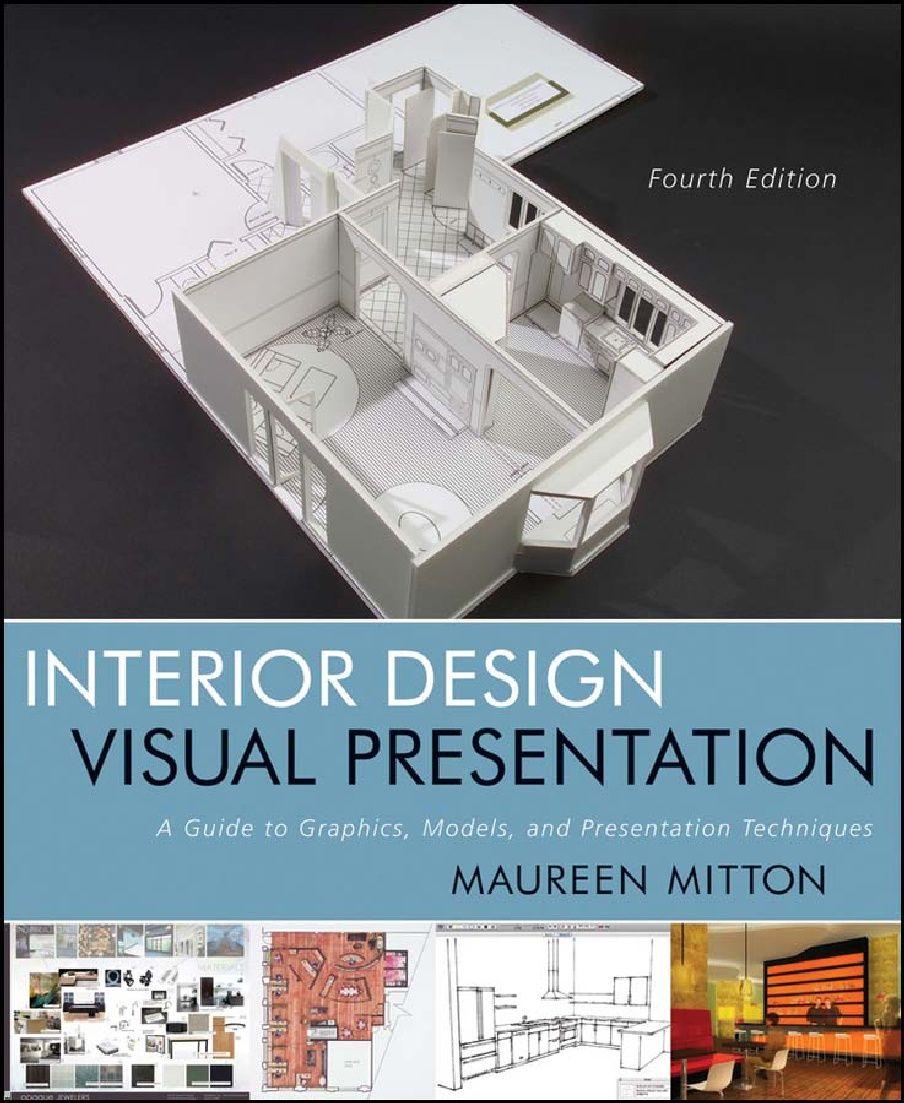 Interior Design Visual Presentation A Guide To Graphics Models And Presentation Techniques With Images Interior Design Visual Presentation Interior Design Guide