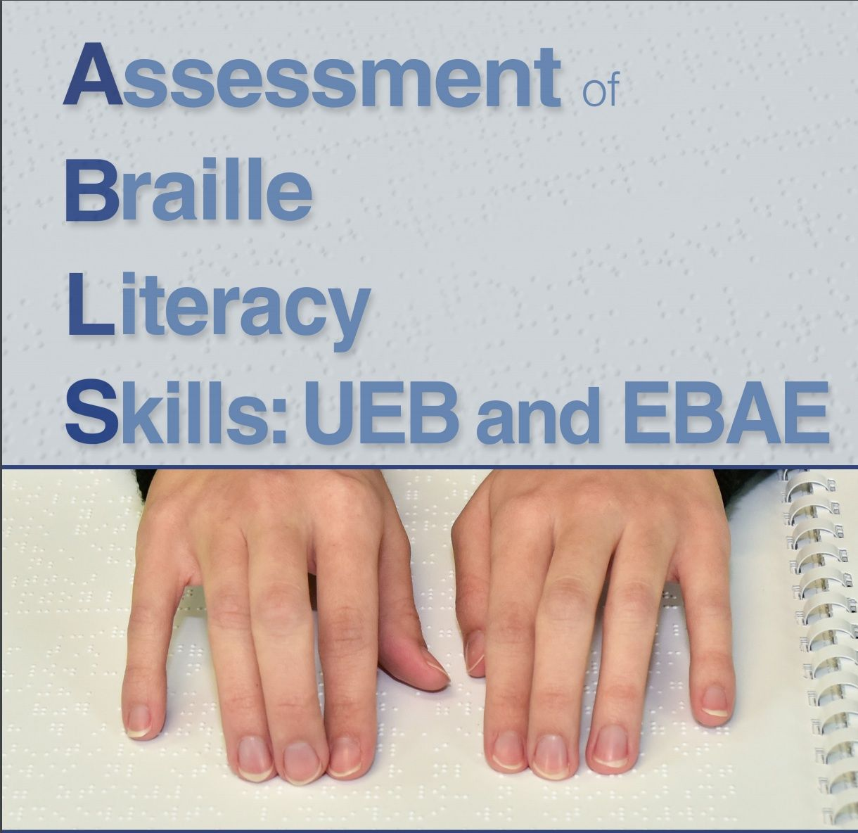 Assessment Of Braille Literacy Skills Ueb And Ebae With