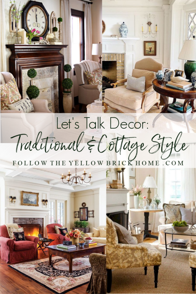 Let S Talk Decor Traditional And Cottage Style Follow The Yellow Brick Home In 2020 Traditional Style Homes Traditional Style Decor Cottage Style