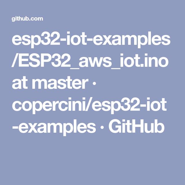 esp32-iot-examples/ESP32_aws_iot ino at master · copercini/esp32-iot