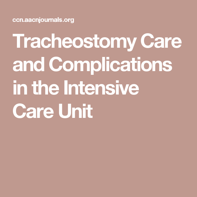 Tracheostomy Care And Complications In The Intensive Care