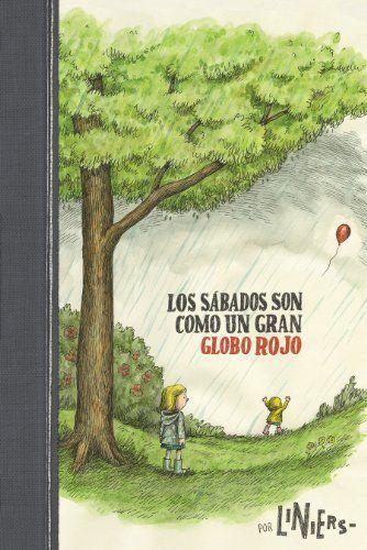 Los sabados son como un gran globo rojo: Liniers