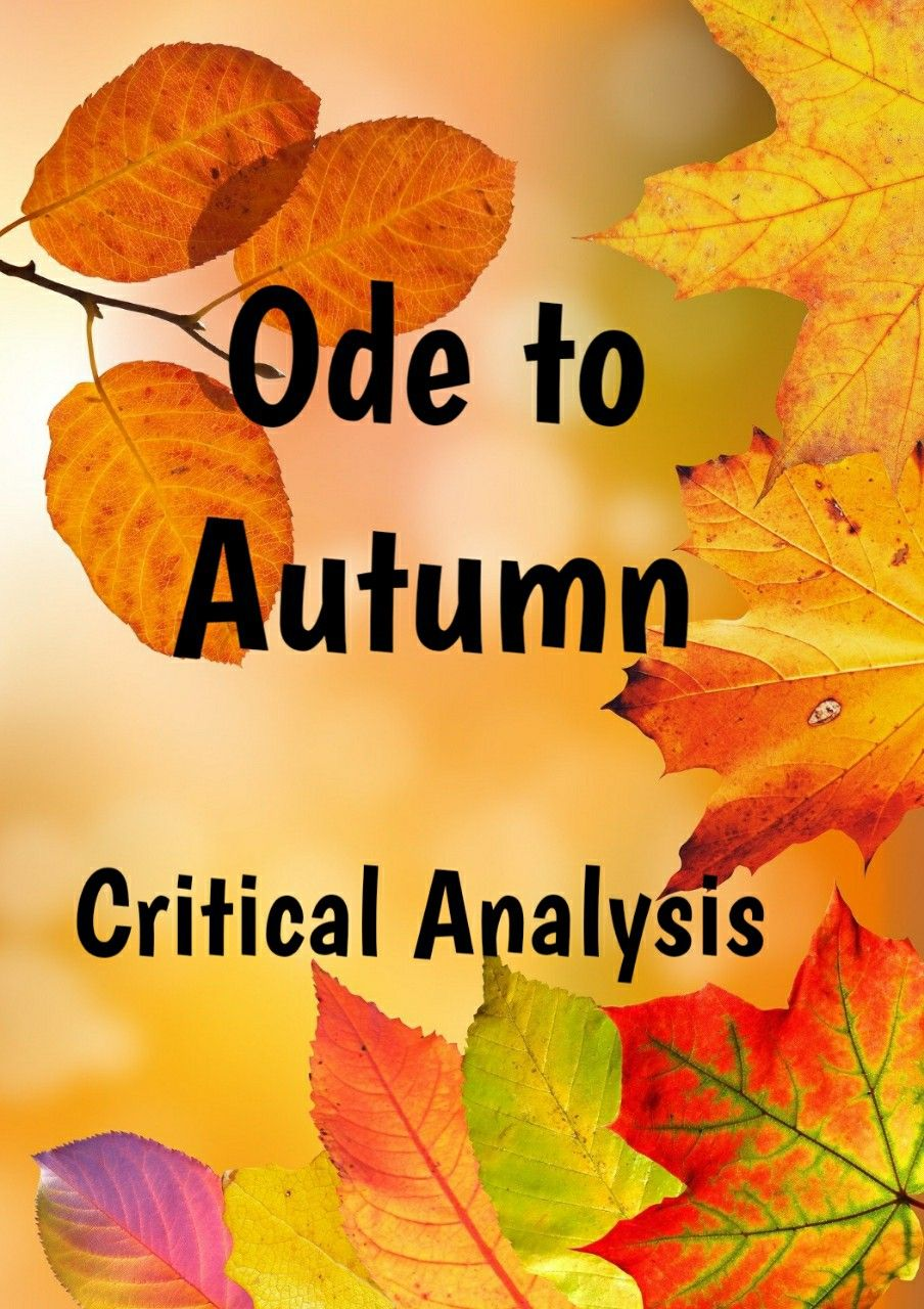 Critical Analysi Of Ode To Autumn By John Keat Keats Line Explanation The Poem