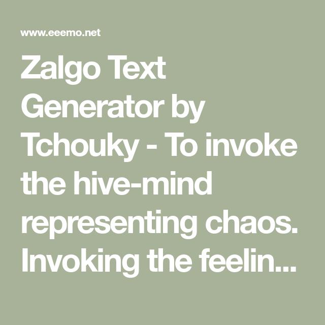 Zalgo Text Generator by Tchouky - To invoke the hive-mind ...