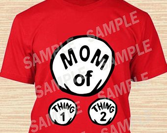 51742da8 Mom of Thing 1 Thing 2. Dr. Seuss Digital File. Personalized Family Shirts,  Birthday Party. Iron on Transfer. Printable. Instant Download