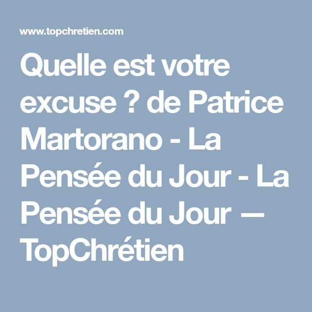 Quelle Est Votre Excuse De Patrice Martorano La Pensée Du Jour