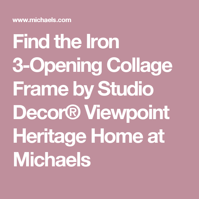 find the iron 3 opening collage frame by studio decor viewpoint heritage home at - Michaels Collage Frames