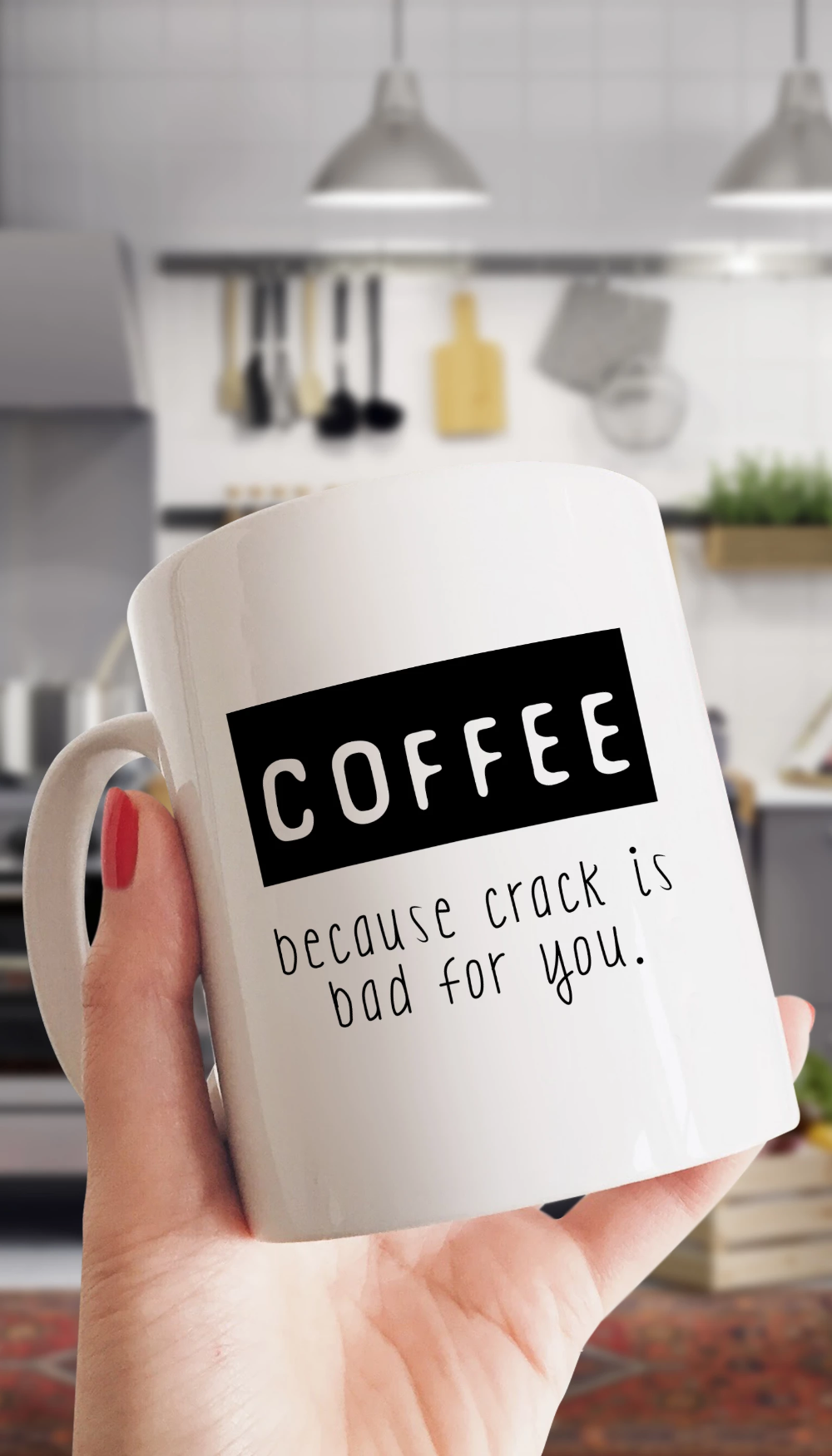 Coffee Because Crack Is Bad For You Funny Office Coffee Mug