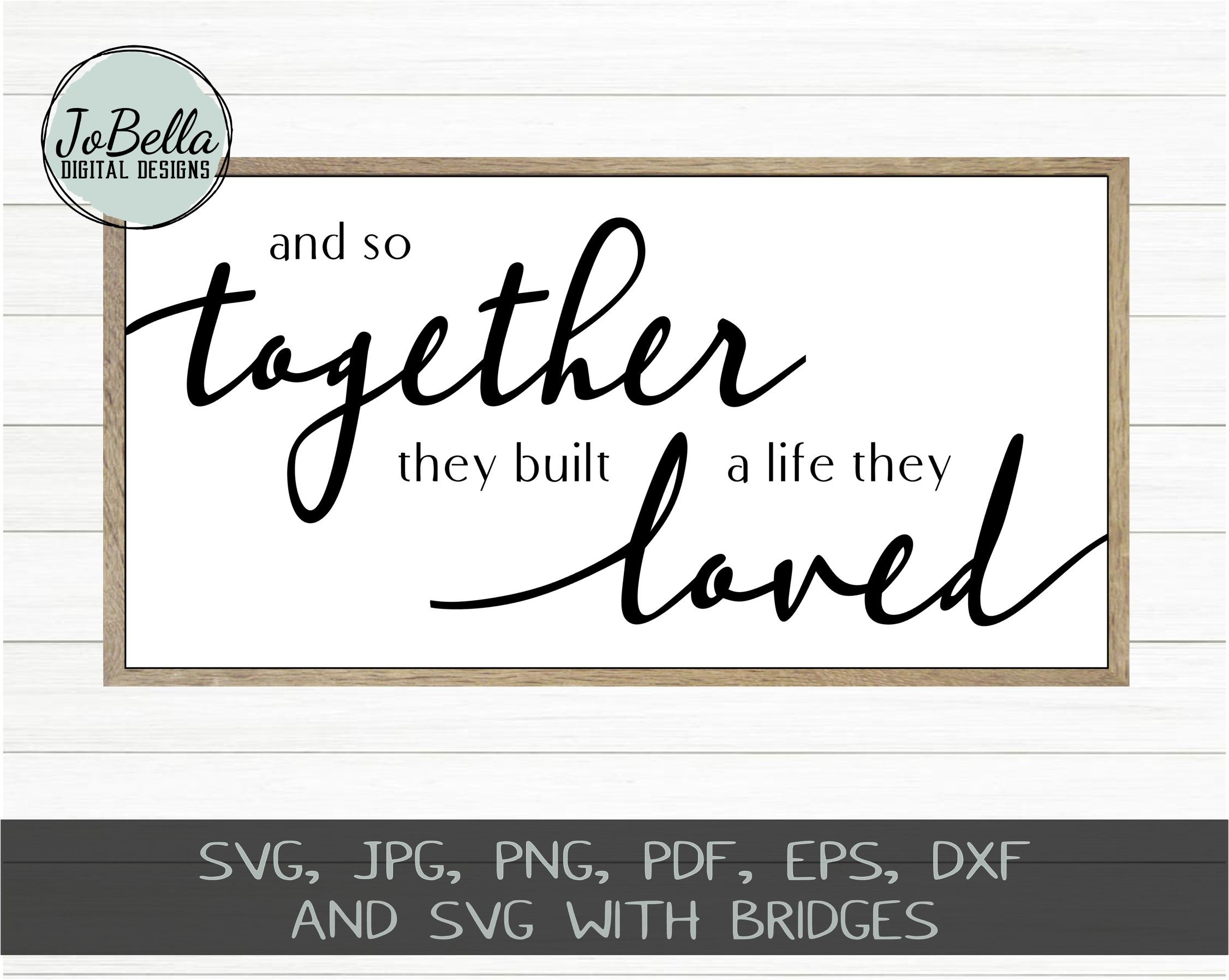 And So Together They Built A Life They Loved Svg Sublimation Png And Printable Sofontsy Stencil Font Stencils Printables Font Digital