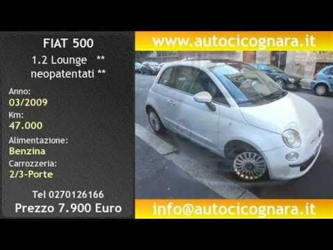 Auto Usate Milano - www.autocicognara.it  Fiat 500 1.2 Lounge usata per neopatentati in vendita a Milano € 7.900,00  #AutoCicognara #AutoUsate #NeoPatentati