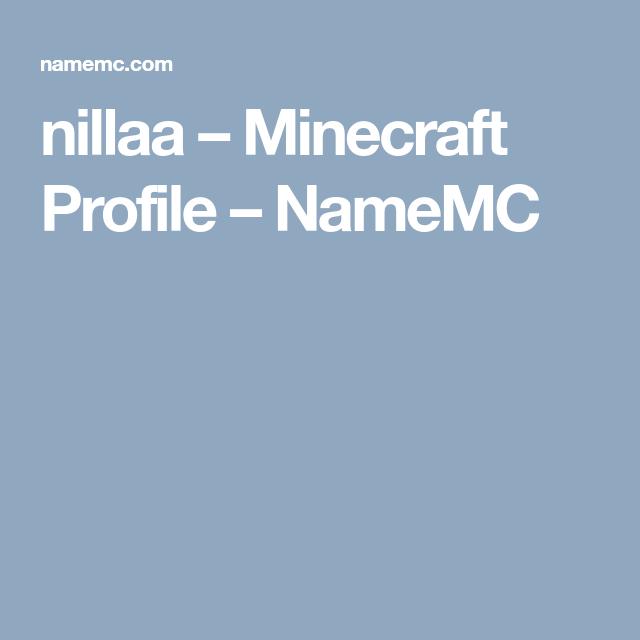 Nillaa Minecraft Profile NameMC Minecraft Skins Pinterest - Minecraft profile namemc