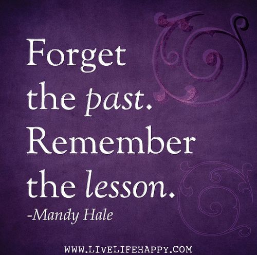 Forget The Past Remember The Lesson Mandy Hale Joansmind