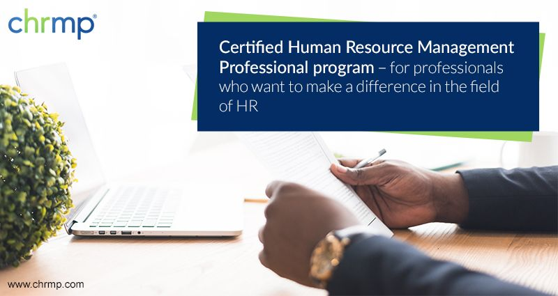 Looking for a recognized course in Human Resources? CHRMP or