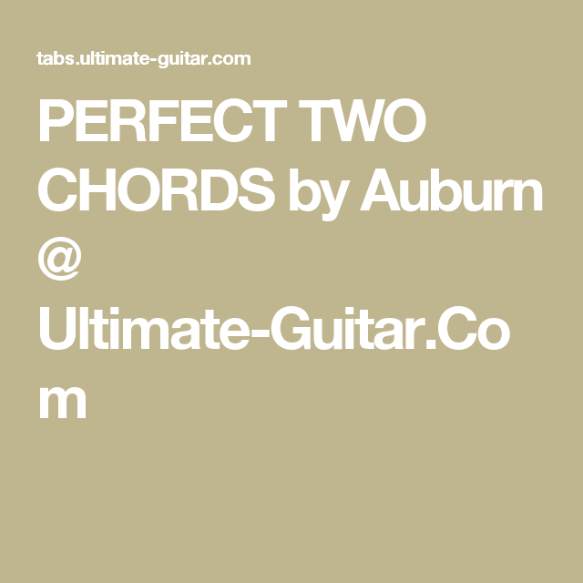 Perfect Two Chords By Auburn Ultimate Guitar Music