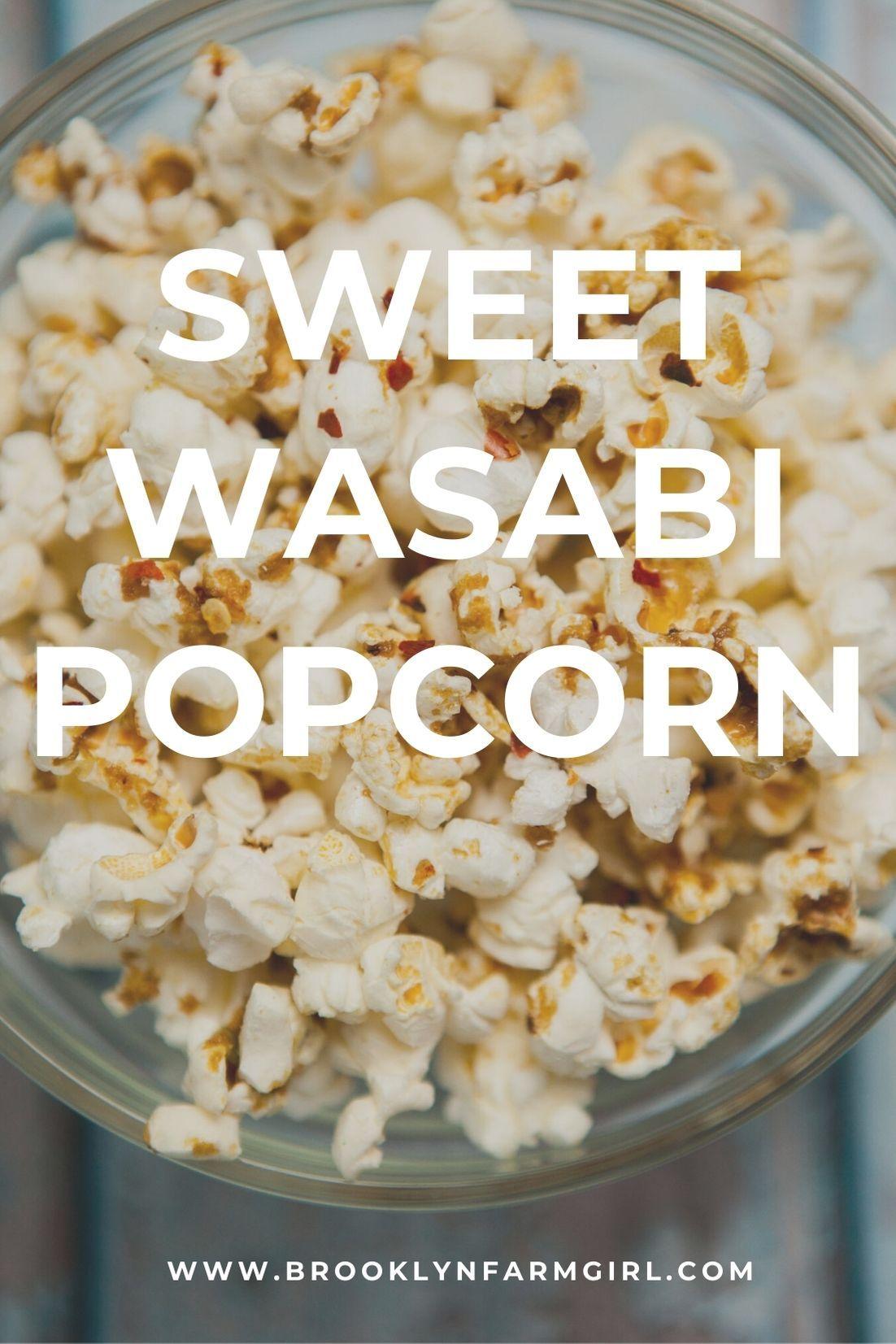 Wasabi Popcorn Recipe Popcorn Recipes Healthy No Calorie Snacks Healthy Popcorn