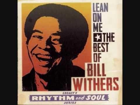 Bill Withers Lean On Me Bill Withers Lean On Me Lyrics Lean On Me